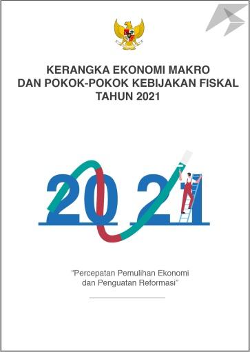 Kerangka Ekonomi Makro dan Pokok-pokok Kebijakan Fiskal Tahun 2021