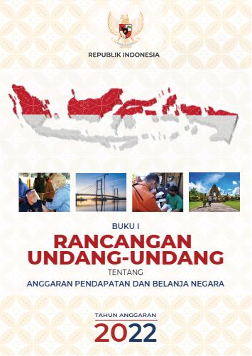 Rancangan Undang-Undang Tentang  Anggaran Pendapatan dan Belanja  Negara  Tahun Anggaran 2022